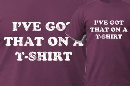 Doctor Who - I've Got That On A T-Shirt