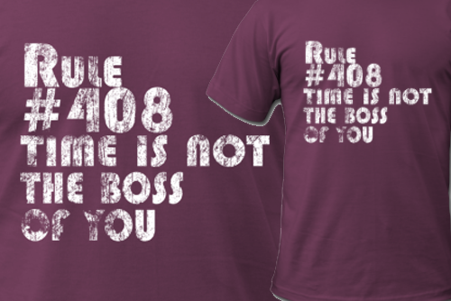 Rule 408: Time Is Not The Boss Of You - Doctor Who t-shirt