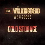 The Walking Dead Webisode_Cold_Storage