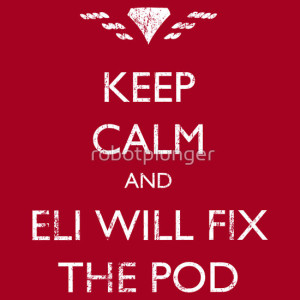 Keep Calm Eli With Fix the Pod - Stargate SGU