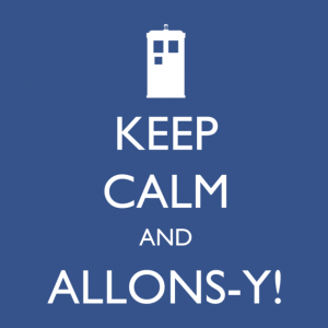Keep Calm and Allons-Y Doctor Who